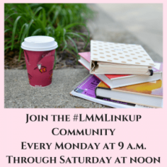 Join-the-LMMLinkup-CommunityEvery-Monday-at-9-a.m.Through-Saturday-at-noon-300x300